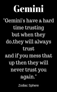 """Gemini's have a hard time trusting but when they do,they will always trust and if you mess that up then they will never trust you again. Gemini Daily, Gemini And Pisces, Gemini Girl, Gemini Love, Gemini Quotes, Zodiac Signs Gemini, Aquarius Facts, Horoscope Signs, Gemini People"