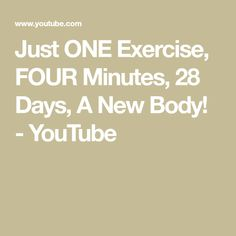 Just ONE Exercise, FOUR Minutes, 28 Days,  A New Body! - YouTube