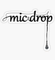 Pegatina MIC DROP Stickers Kawaii, Pop Stickers, Tumblr Stickers, Printable Stickers, Theme Bts, Kpop Logos, Bts Shirt, Bts Tattoos, Bts Lyrics Quotes