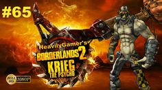 BORDERLANDS 2 | Krieg the Psycho Lets Play to 72 Episode 65:Animal Right...