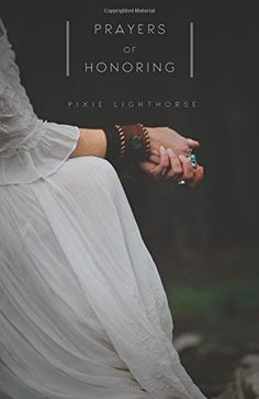 Prayers of Honoring by Pixie Lighthorse https://www.amazon.com/dp/0692675361/ref=cm_sw_r_pi_dp_x_J5kRyb6R096C6