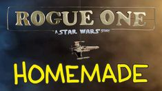 A Homemade, Shot For Shot Remake of the Second Trailer for Rogue One: A Star Wars Story