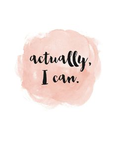 Actually, I Can | watercolor art print