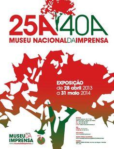 25 de Abril 40 Anos,  no Museu Nacional da Imprensa. Inaugura no dia 28 de Abril, às 16h, com a realização de uma palestra pelo Capitão de Abril Vasco Lourenço.