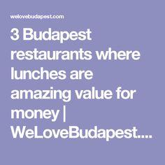 3 Budapest restaurants where lunches are amazing value for money | WeLoveBudapest.com