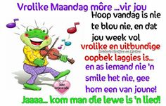 Afrikaanse Quotes, Goeie More, Good Morning Quotes, Memes, Mornings, Motivational, Van, Inspiration, Biblical Inspiration