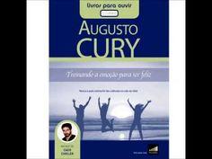 Augusto Cury - Treinando a emoção para ser feliz - Parte 1 - YouTube