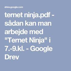 """ternet ninja.pdf - sådan kan man arbejde med """"Ternet Ninja"""" i 7.-9.kl. - Google Drev"""