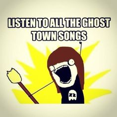 Ghost Town!
