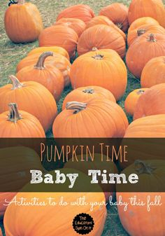 Is this your Baby's First Fall? Here are a few Pumpkin Themed activities to do with your baby or toddler for fall.