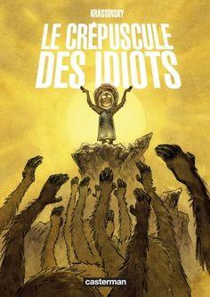 Le Crépuscule des idiots, Diou a réponse à tout http://www.ligneclaire.info/krassinsky-39067.html