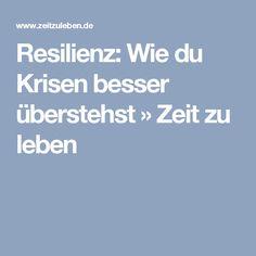 Resilienz: Wie du Krisen besser überstehst » Zeit zu leben