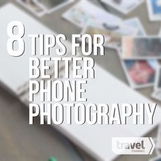 Smart Packing Tricks That Will Make Your Trip So Much Easier 8 Ways to Improve Your Phone Photography