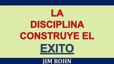 La Disciplina Construye El Exito | Jim Rohn