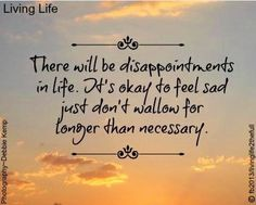 Disappointments in life quote via Living Life at www.Facebook.com ...