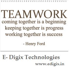 #Quotesoftheday TEAMWORK coming together is beginning, keeping together is progress, working together is success. - Henry Ford #Quotes #WednesdayWisdom