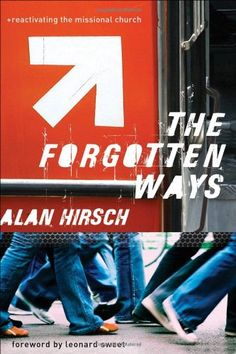 The Forgotten Ways: Reactivating the Missional Church by Alan Hirsch,http://www.amazon.com/dp/1587431645/ref=cm_sw_r_pi_dp_cvWxsb03DDRX704V