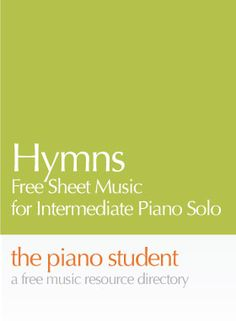 7 Hymns | Free Sheet Music for Intermediate Piano Solo - https://thepianostudent.wordpress.com/2009/05/21/hymns-free-sheet-music-for-easy-piano-solo/