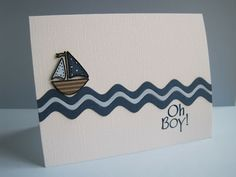 Abolutely cute and clever to use rickrack die cut for the ocean...fits the tiny boat exactly...great card for a boy...or even a man...
