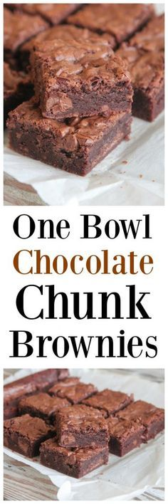 One Bowl Chocolate Chunk Brownies. The best homemade brownies I've ...