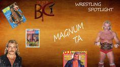 BTC Presents: Wrestling Spotlight - Magnum TA