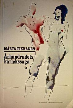 Märta Tikkanen / Århundradets kärlekssaga