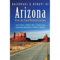 Looking for #Arizona road trip ideas?  Be sure to read Backroads &  Byways of Arizona by Jackie Dishner.