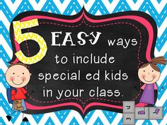 5 Easy ways to include your special education students into your class DAILY! http://sunnydaysinschool.blogspot.com/