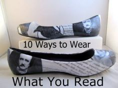 10 Ways to Wear What You Read- these Poe shoes are pretty sweet.