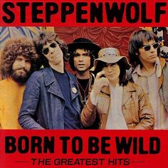 Not only born to be wild.