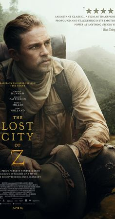 Directed by James Gray.  With Charlie Hunnam, Robert Pattinson, Sienna Miller, Tom Holland. A true-life drama, centering on British explorer Col. Percival Fawcett, who disappeared while searching for a mysterious city in the Amazon in the 1920s.