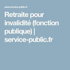 Retraite pour invalidité (fonction publique) | service-public.fr