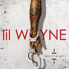 Lil Wayne-Sorry For The Wait 2 (MIXTAPE) 2015