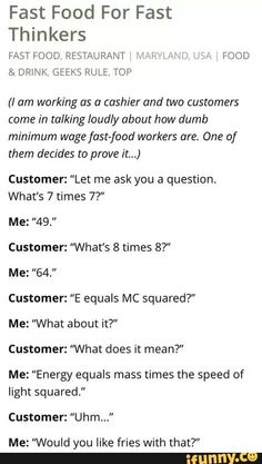Just because they make minimum wage doesn't mean ANYTHING<<lmao this fool really asked e=mc squared like a question, bruh the equal sign is in the equation Stupid Funny, Haha Funny, Funny Cute, Funny Memes, Hilarious, Funny Things, Funny Stuff, Minimum Wage, Cute Stories