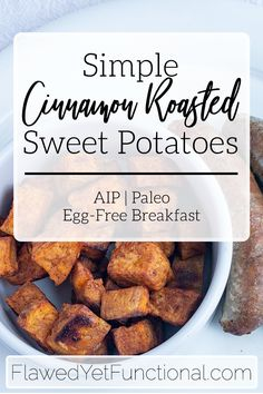 Simple Cinnamon Roasted Sweet Potatoes | AIP, Paleo, Egg-Free Try this easy egg-free, grain-free, and stress-free AIP breakfast! You won't be missing eggs, I guarenteed it!