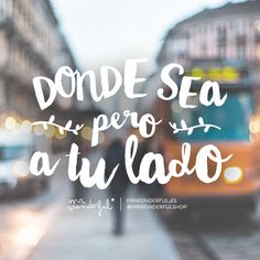 Donde sea pero a tu lado. | by Mr. Wonderful*