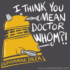 "New Shirt Design! Here's my idea for a ""Grammar Dalek"" shirt based on this comic."