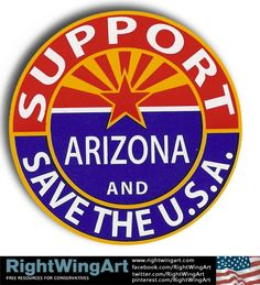 Support Arizona and Save the U.S.A.