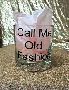 Call Me Old Fashion rocks glass Christmas present/ dad present/ groom present/ groomsman present