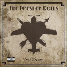 The Dresden Dolls - Yes Virginia!