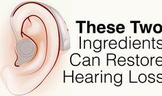 Natural Remedy To Restore Hearing Loss
