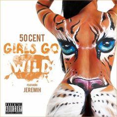 50 Cent Ft Jeremih – Girls Go Wild Lyrics