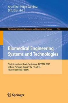 Biomedical Engineering Systems and Technologies: 8th International Joint Conference, Biostec 2015, Selected Papers