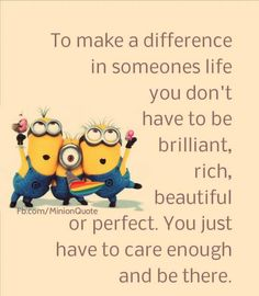 I guess this means the minions are always there for each other.