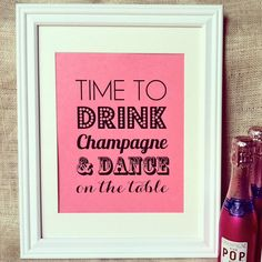 TIME TO Drink Champagne and Dance on the Table - Wedding Sign Decoration Typography Bridal Shower Engagement Bachelorette Birthday 8x10. $10.50, via Etsy.