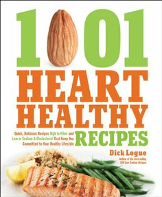 1001 Heart Healthy Recipes Quick Delicious High In Fiber And Low Sodium