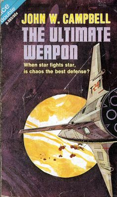 scificovers: John W. Campbells The Ultimate Weapon Ace Double G-585 1966. Cover art by Gerald McConnell.