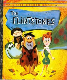 Title: Hanna Barbera's The FlintstonesSeries: Little Golden Books 450 Characters: Fred Flintstone, Wilma Flintstone, Junior Flintstone, Henry Creators: story and pictures by Mel Crawford Year: Hanna Barbera, Good Books, My Books, Story Books, Vintage Children's Books, Vintage Kids, Retro Vintage, Vintage Labels, Vintage Items