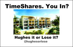 They told us we could stay 2 nights free if we came to look at the property! #Timeshares are all over the place and some people think they are awesome and some think they should drop like a possum. You in? -Hughes it or Lose it?