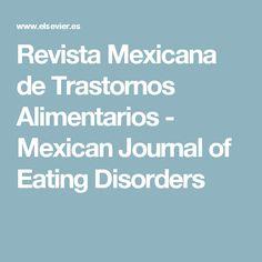 Revista Mexicana de Trastornos Alimentarios - Mexican Journal of Eating Disorders